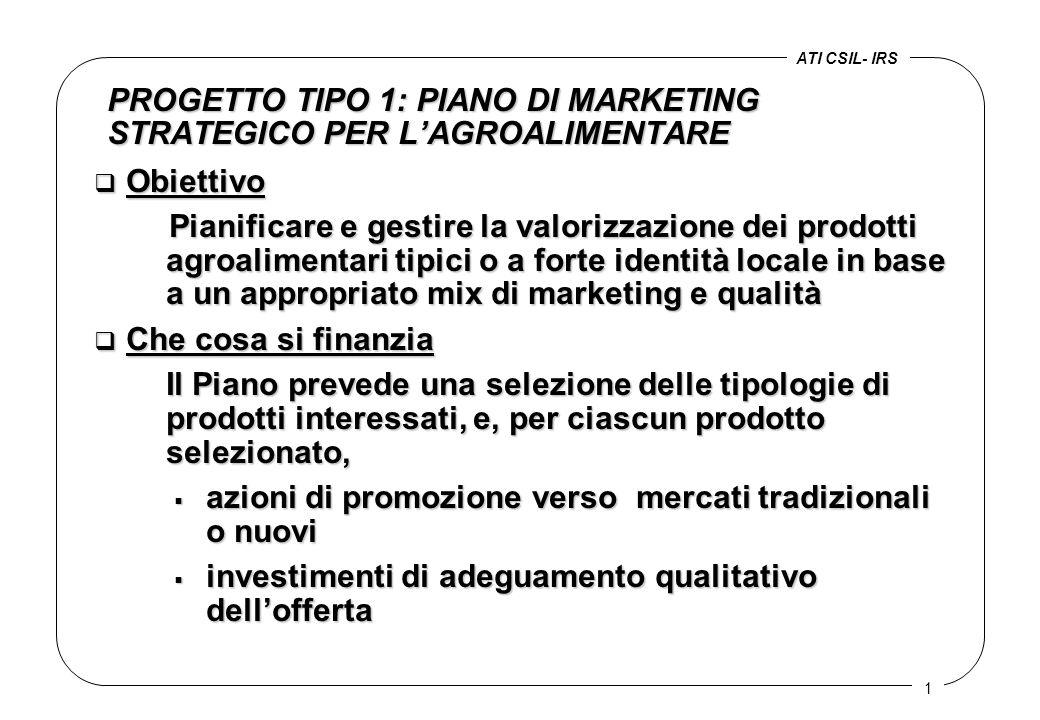 1 PROGETTO TIPO 1: PIANO DI MARKETING STRATEGICO PER L'AGROALIMENTARE q Obiettivo Pianificare e gestire la valorizzazione dei prodotti agroalimentari