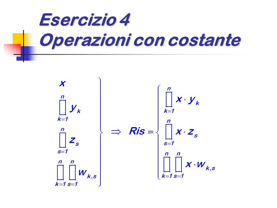 Esercizio 4 Operazioni con costante