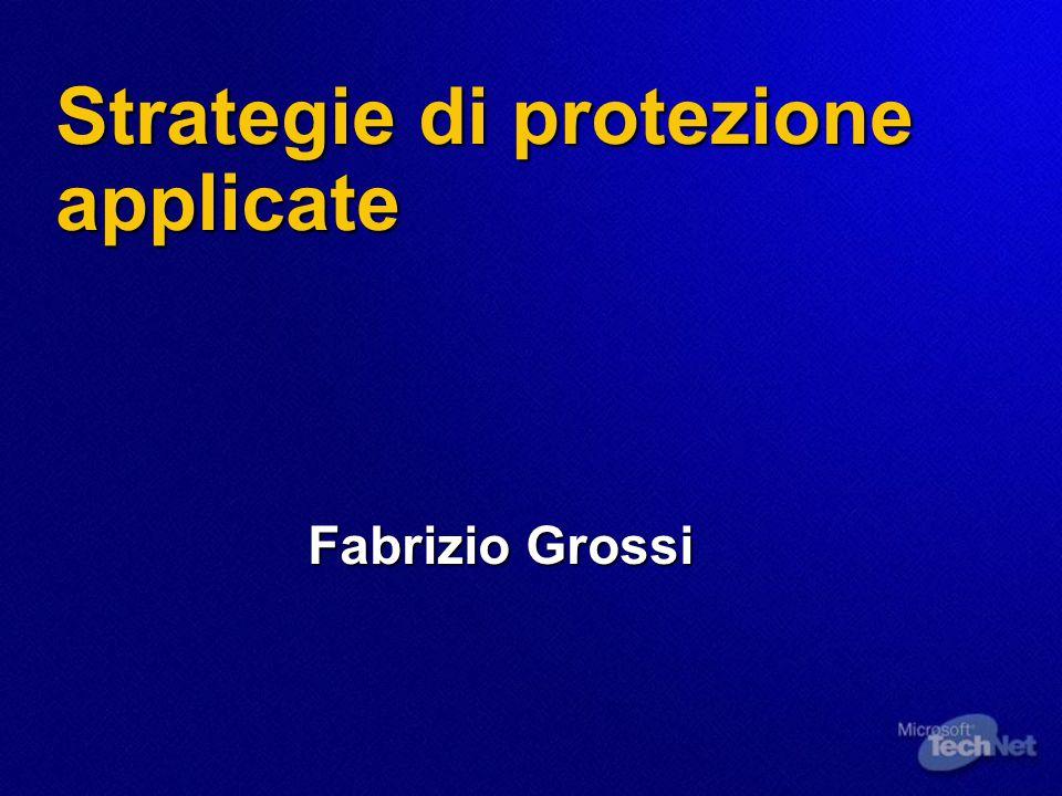 Strategie di protezione applicate Fabrizio Grossi