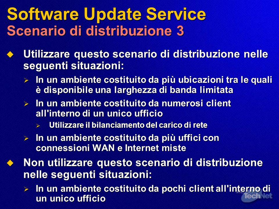Software Update Service Scenario di distribuzione 3  Utilizzare questo scenario di distribuzione nelle seguenti situazioni:  In un ambiente costitui