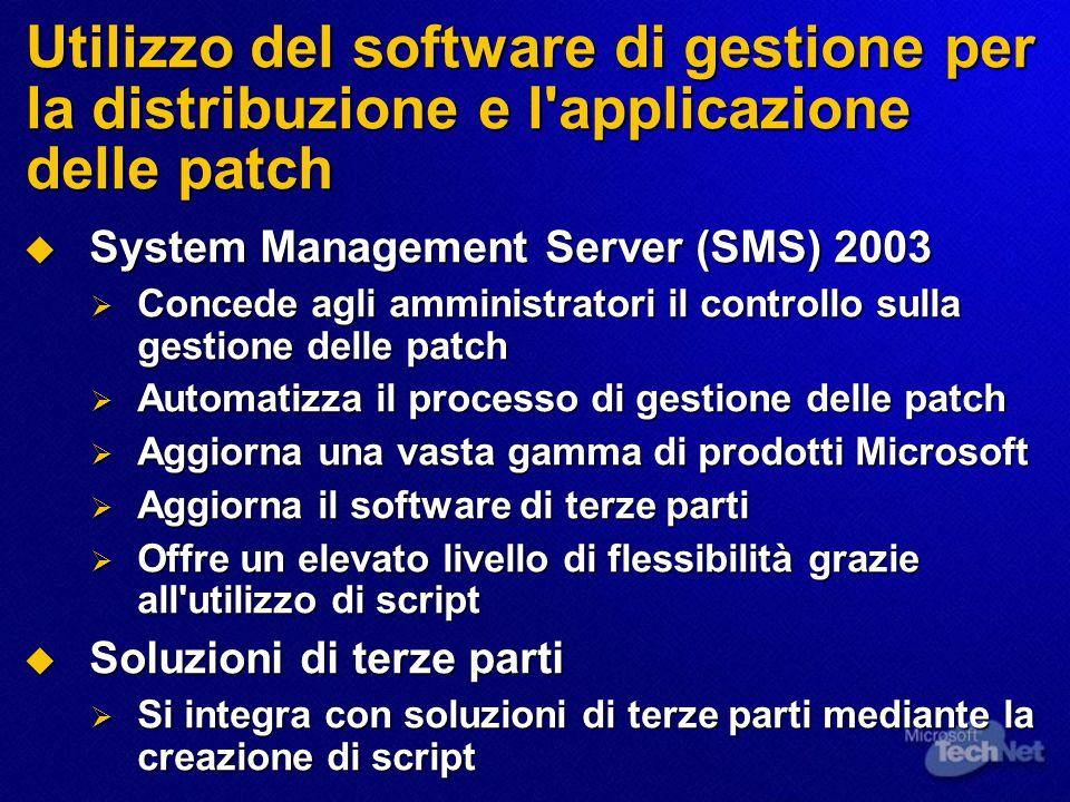 Utilizzo del software di gestione per la distribuzione e l'applicazione delle patch  System Management Server (SMS) 2003  Concede agli amministrator