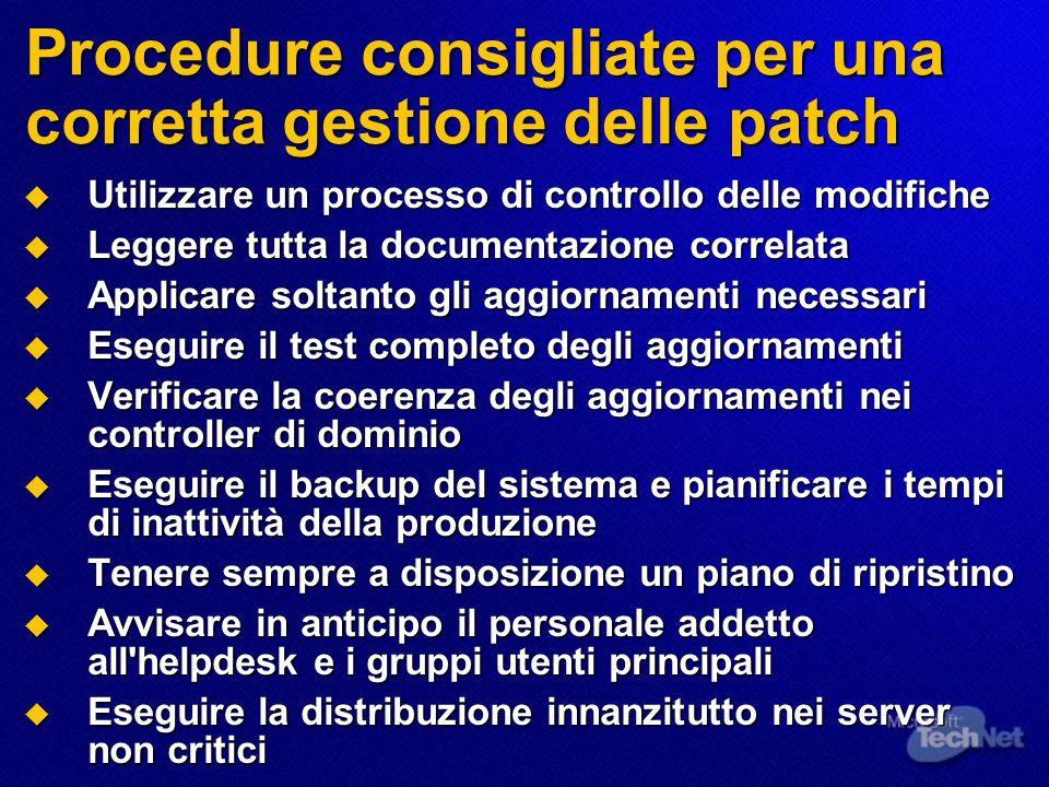 Procedure consigliate per una corretta gestione delle patch  Utilizzare un processo di controllo delle modifiche  Leggere tutta la documentazione co