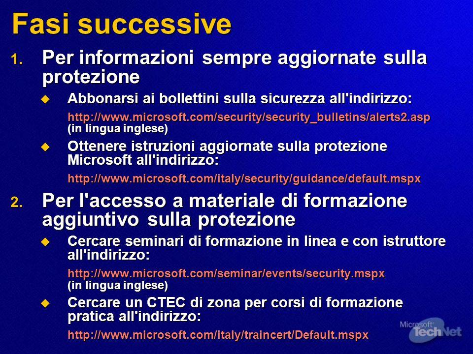 Fasi successive 1. Per informazioni sempre aggiornate sulla protezione  Abbonarsi ai bollettini sulla sicurezza all'indirizzo: http://www.microsoft.c