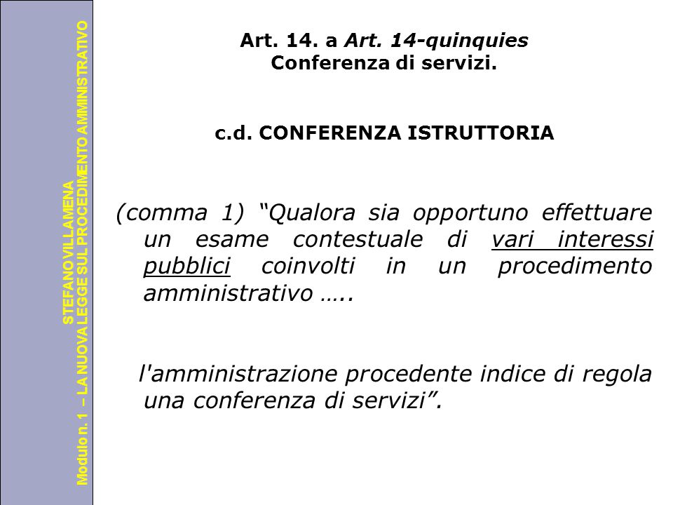Università degli Studi di Perugia Modulo n. 1 – LA NUOVA LEGGE SUL PROCEDIMENTO AMMINISTRATIVO STEFANO VILLAMENA Art. 14. a Art. 14-quinquies Conferen