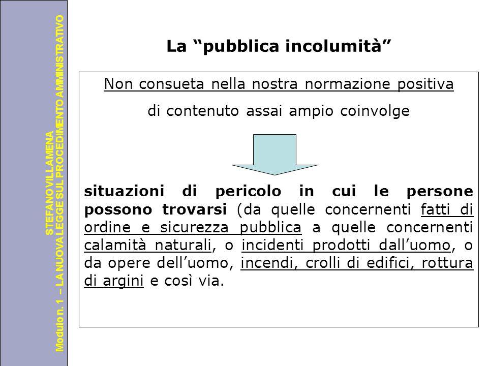 """Università degli Studi di Perugia Modulo n. 1 – LA NUOVA LEGGE SUL PROCEDIMENTO AMMINISTRATIVO STEFANO VILLAMENA La """"pubblica incolumità"""" Non consueta"""