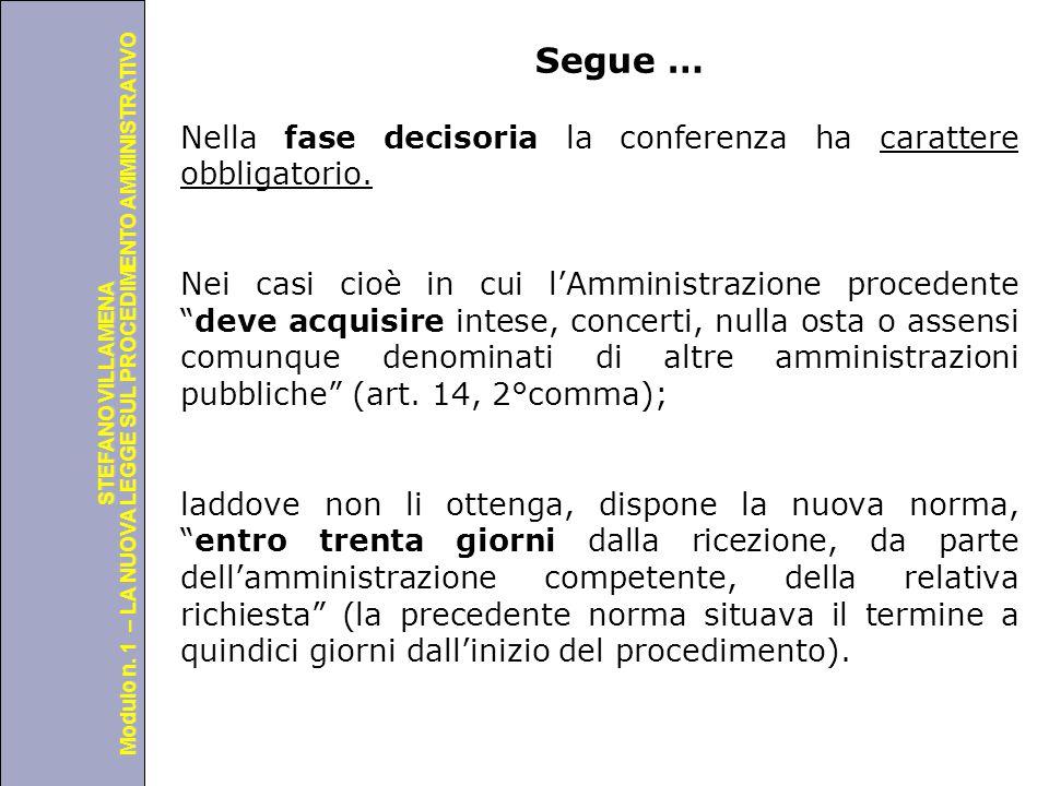 Università degli Studi di Perugia Modulo n. 1 – LA NUOVA LEGGE SUL PROCEDIMENTO AMMINISTRATIVO STEFANO VILLAMENA Segue … Nella fase decisoria la confe