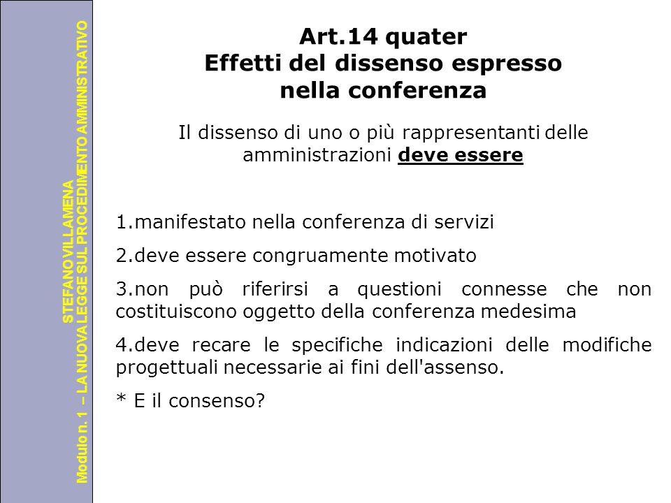 Università degli Studi di Perugia Modulo n. 1 – LA NUOVA LEGGE SUL PROCEDIMENTO AMMINISTRATIVO STEFANO VILLAMENA Art.14 quater Effetti del dissenso es