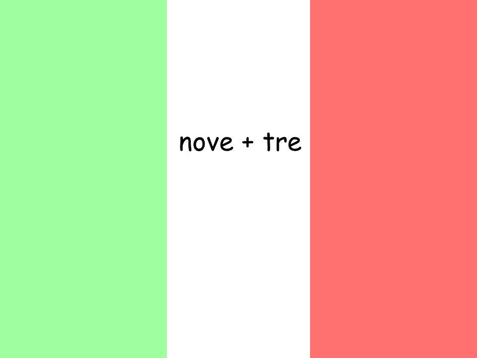 nove + tre