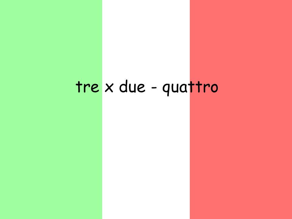 tre x due - quattro