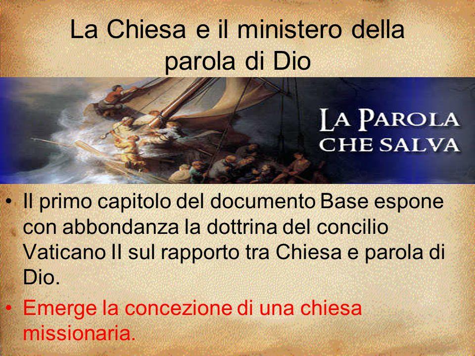 La Chiesa e il ministero della parola di Dio Il primo capitolo del documento Base espone con abbondanza la dottrina del concilio Vaticano II sul rappo