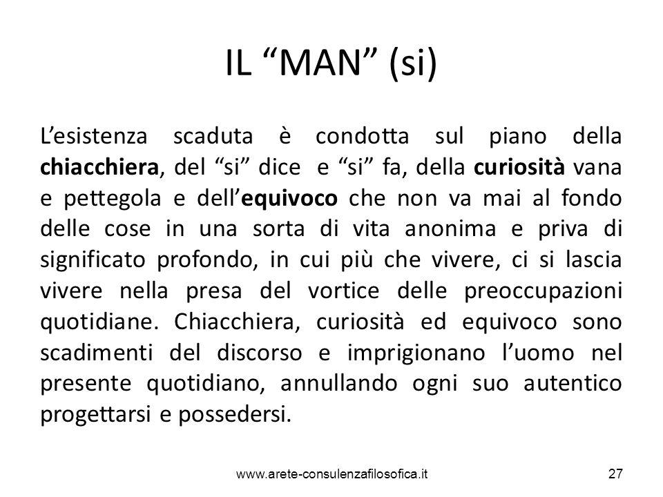 """IL """"MAN"""" (si) L'esistenza scaduta è condotta sul piano della chiacchiera, del """"si"""" dice e """"si"""" fa, della curiosità vana e pettegola e dell'equivoco ch"""