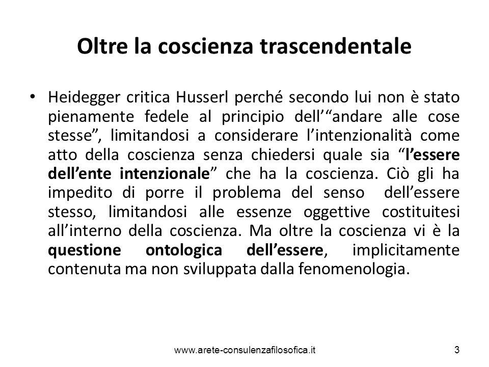 """Oltre la coscienza trascendentale Heidegger critica Husserl perché secondo lui non è stato pienamente fedele al principio dell'""""andare alle cose stess"""
