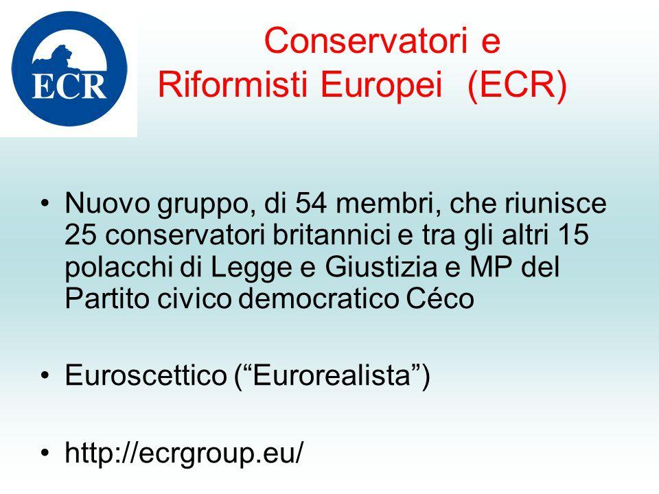 Conservatori e Riformisti Europei (ECR) Nuovo gruppo, di 54 membri, che riunisce 25 conservatori britannici e tra gli altri 15 polacchi di Legge e Giustizia e MP del Partito civico democratico Céco Euroscettico ( Eurorealista ) http://ecrgroup.eu/