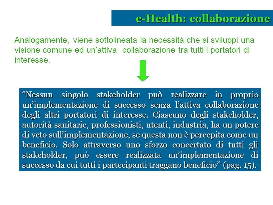 """""""Nessun singolo stakeholder può realizzare in proprio un'implementazione di successo senza l'attiva collaborazione degli altri portatori di interesse."""