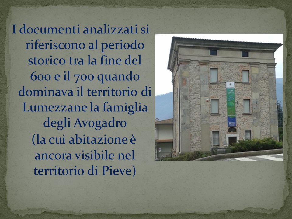 I documenti analizzati si riferiscono al periodo storico tra la fine del 600 e il 700 quando dominava il territorio di Lumezzane la famiglia degli Avo