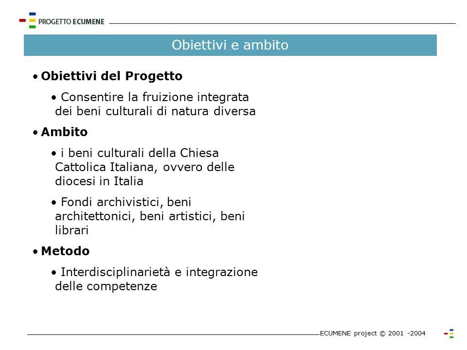 ECUMENE ovvero la fruizione integrata dei beni culturali della Chiesa Cattolica in Italia ECUMENE project © 2001 -2004 Roma, 3 giugno 2004