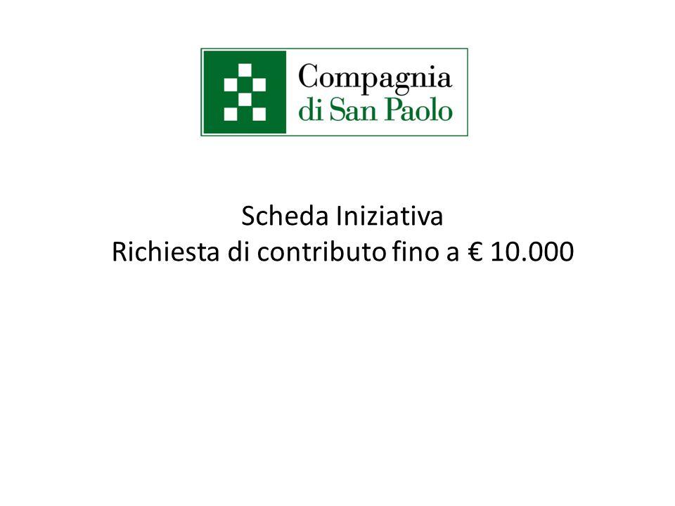 Scheda Iniziativa Richiesta di contributo fino a € 10.000