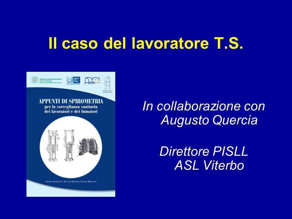 Il caso del lavoratore T.S. In collaborazione con Augusto Quercia Direttore PISLL ASL Viterbo