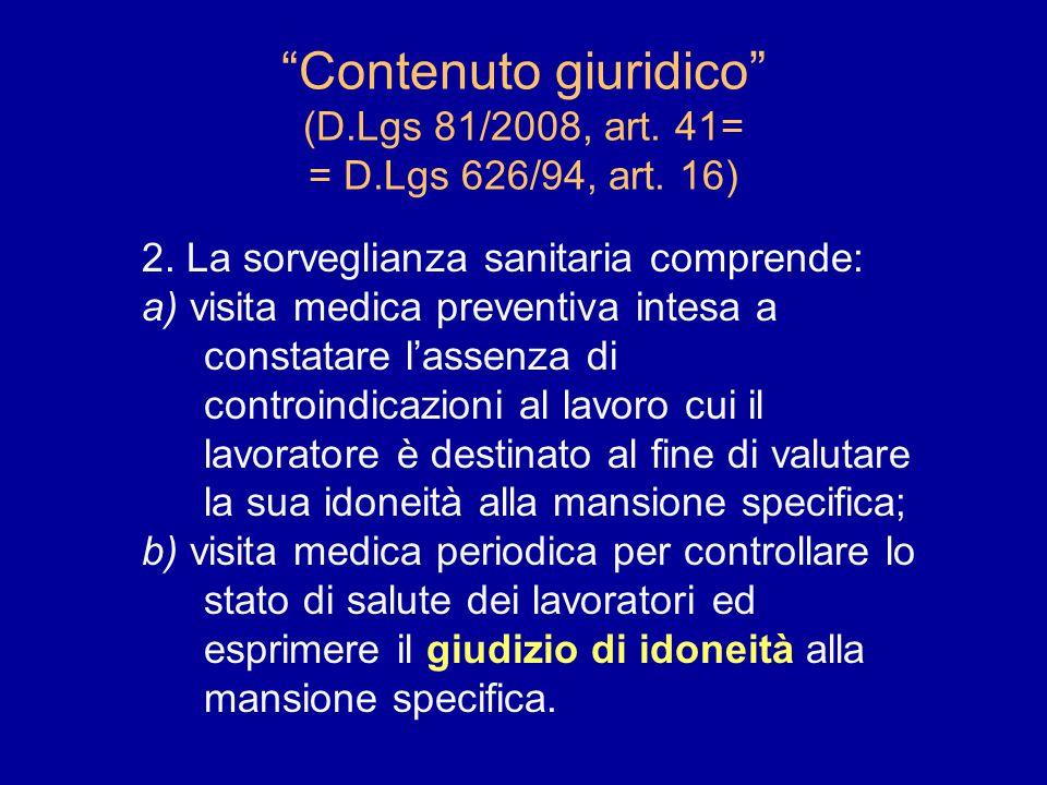 Contenuto giuridico (D.Lgs 81/2008, art.41= = D.Lgs 626/94, art.