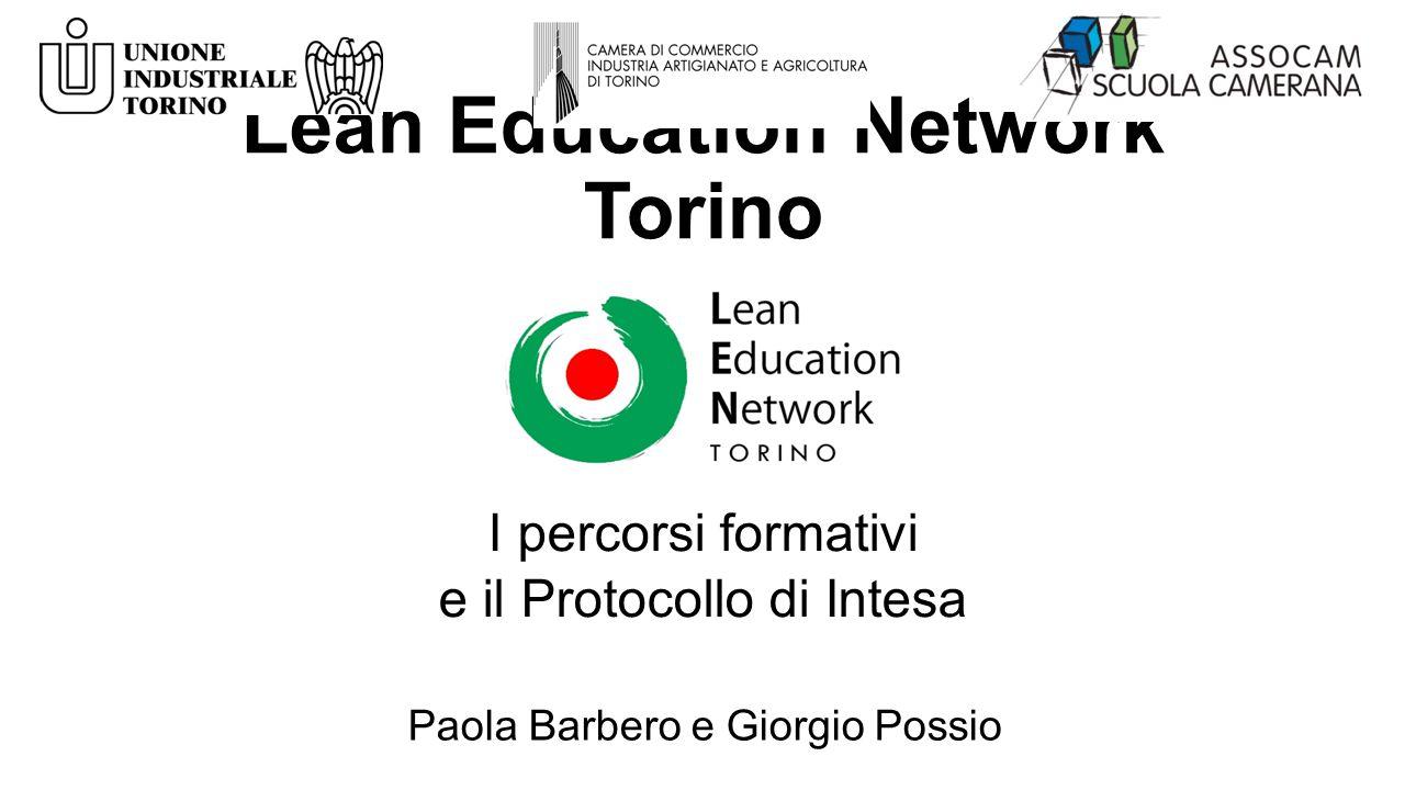 Lean Education Network Torino I percorsi formativi e il Protocollo di Intesa Paola Barbero e Giorgio Possio