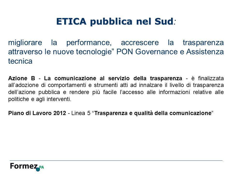 """ETICA pubblica nel Sud ETICA pubblica nel Sud : migliorare la performance, accrescere la trasparenza attraverso le nuove tecnologie"""" PON Governance e"""