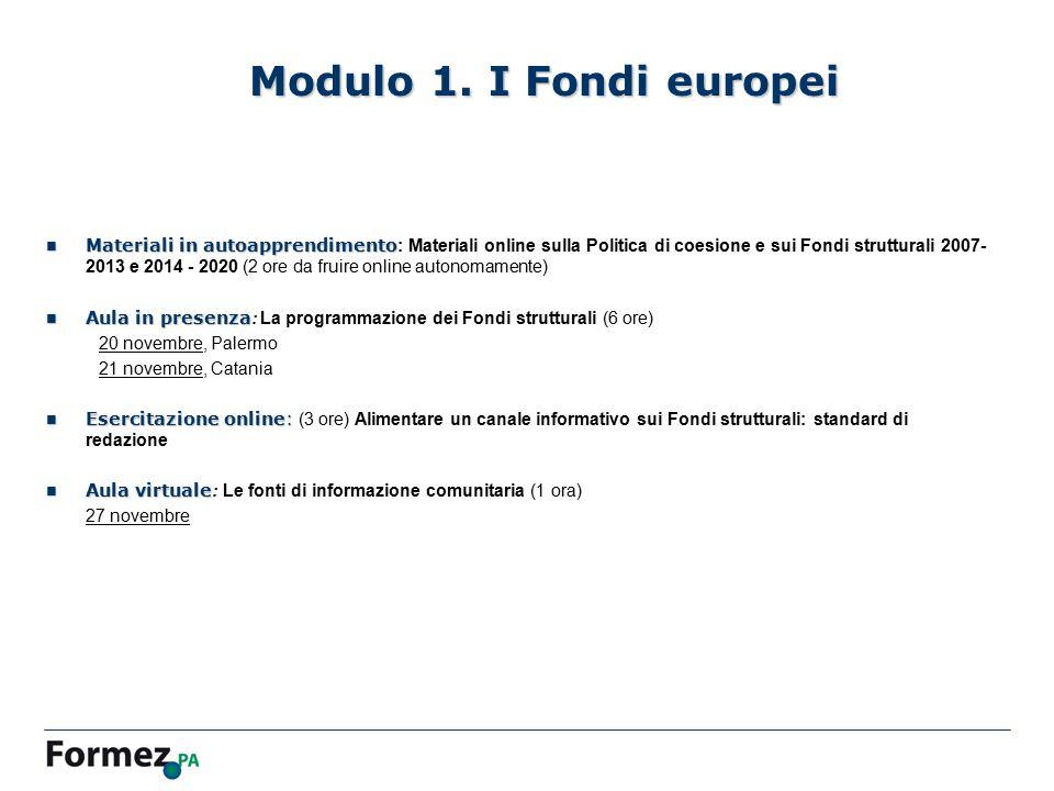 Modulo 1. I Fondi europei Materiali in autoapprendimento Materiali in autoapprendimento : Materiali online sulla Politica di coesione e sui Fondi stru