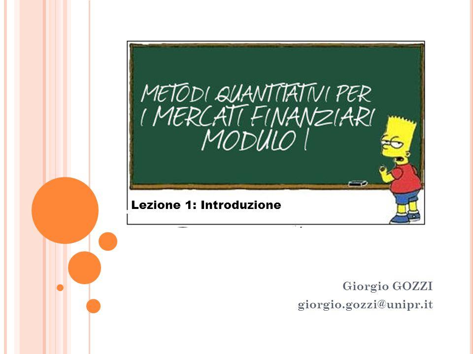 Giorgio GOZZI giorgio.gozzi@unipr.it Lezione 1: Introduzione