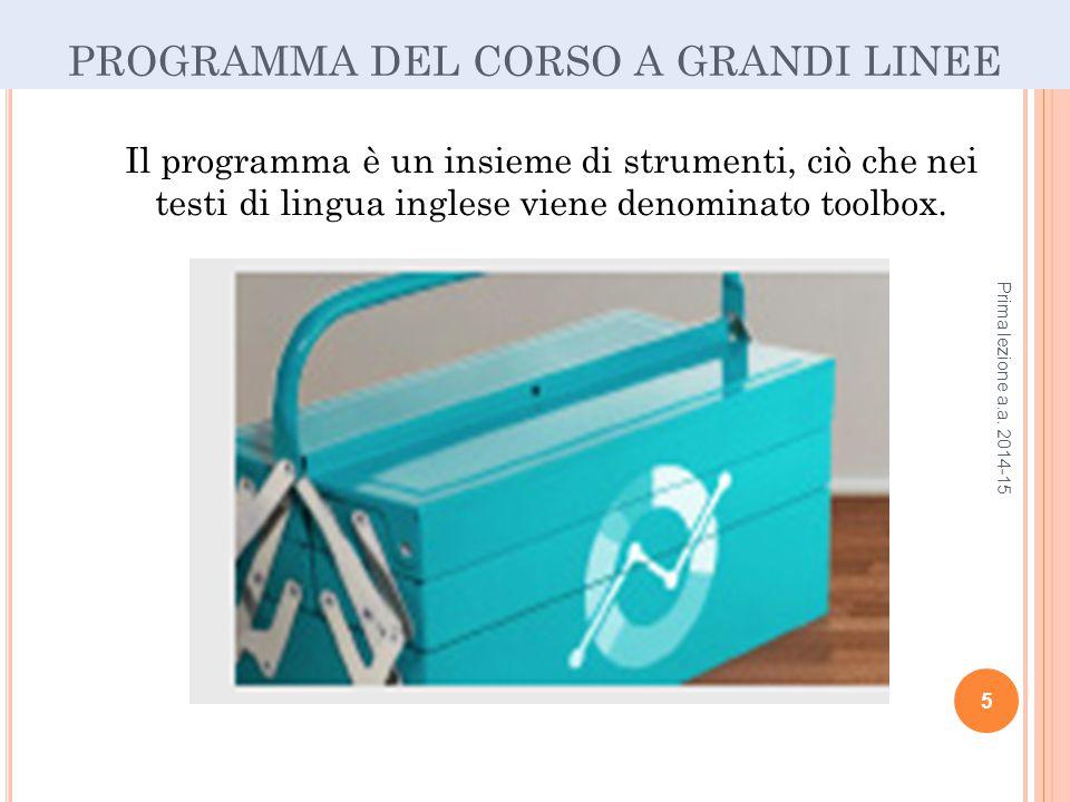 PROGRAMMA DEL CORSO A GRANDI LINEE Prima lezione a.a.