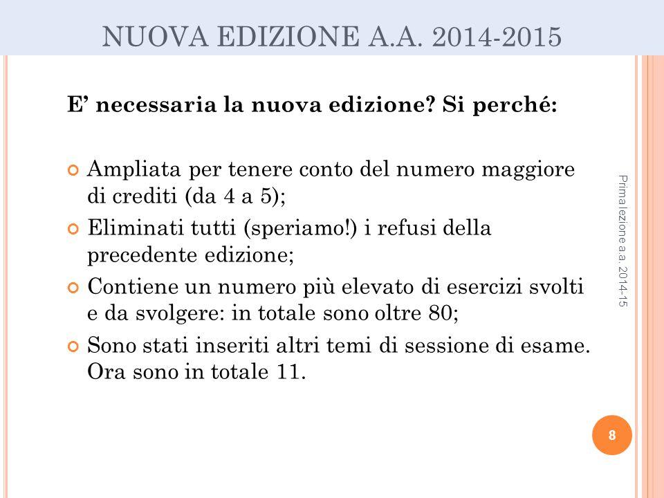 NUOVA EDIZIONE A.A.2014-2015 E' necessaria la nuova edizione.