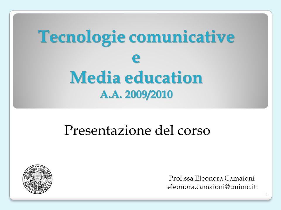 Il corso intende fornire un quadro teorico e strumenti metodologici inerenti l ambito dell educazione ai, con, per i mezzi di comunicazione.
