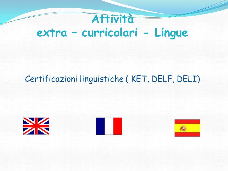 Attività extra – curricolari - Lingue Certificazioni linguistiche ( KET, DELF, DELI)