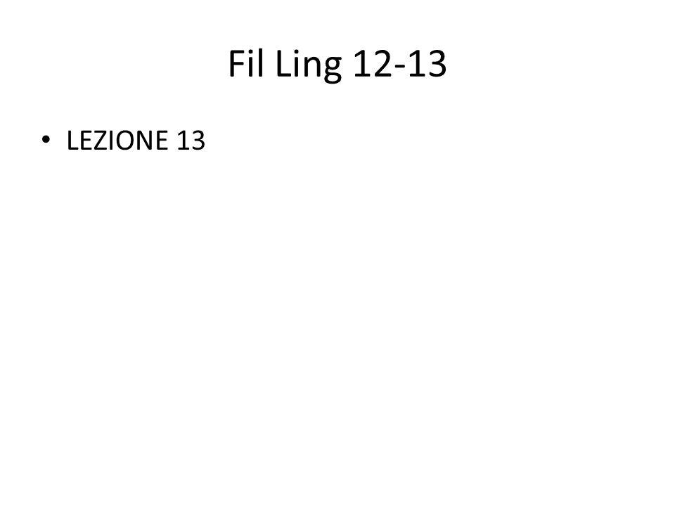 Fil Ling 12-13 LEZIONE 13