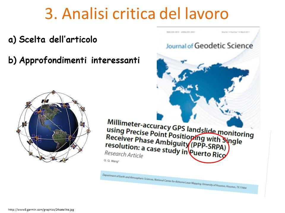 3. Analisi critica del lavoro a)Scelta dell'articolo b)Approfondimenti interessanti http://www8.garmin.com/graphics/24satellite.jpg