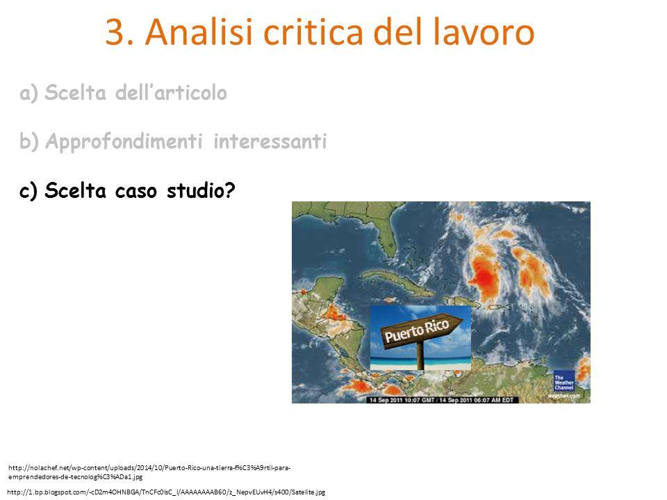 3. Analisi critica del lavoro a)Scelta dell'articolo b)Approfondimenti interessanti c)Scelta caso studio? http://1.bp.blogspot.com/-cD2m4OHNBGA/TnCFc0