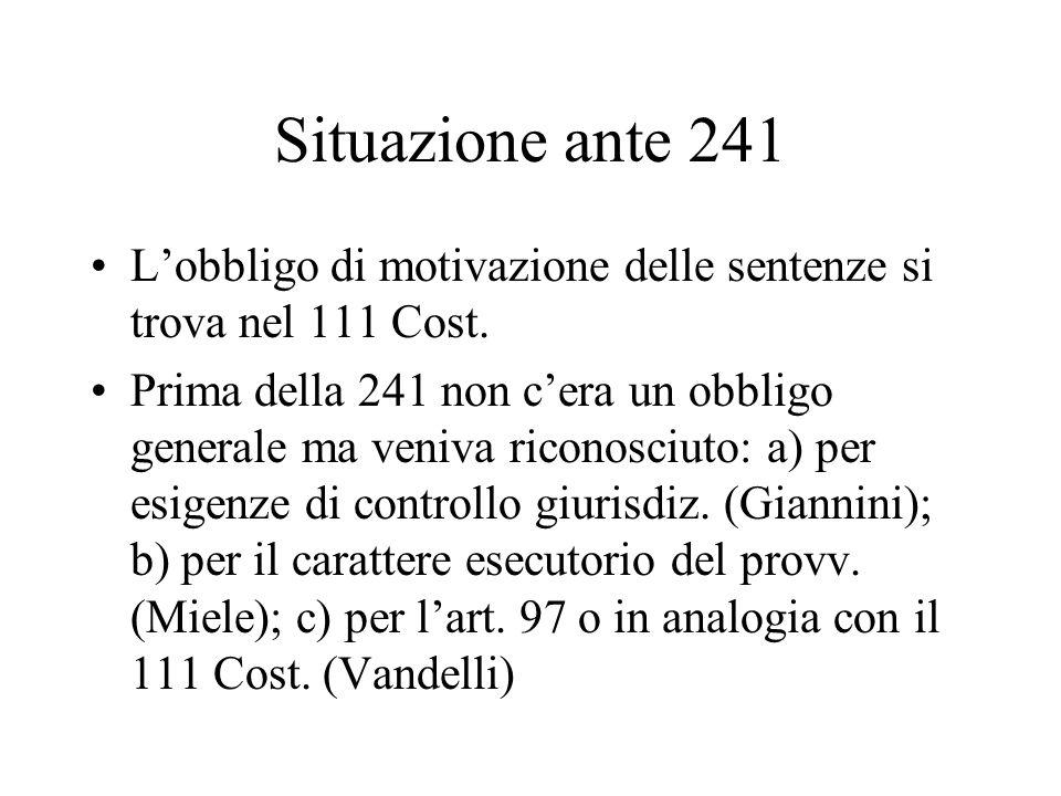 Situazione ante 241 L'obbligo di motivazione delle sentenze si trova nel 111 Cost.