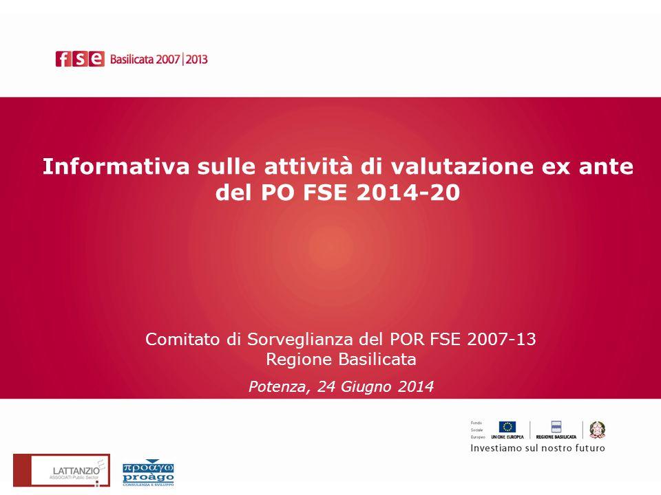 Informativa sulle attività di valutazione ex ante del PO FSE 2014-20 Comitato di Sorveglianza del POR FSE 2007-13 Regione Basilicata Potenza, 24 Giugn