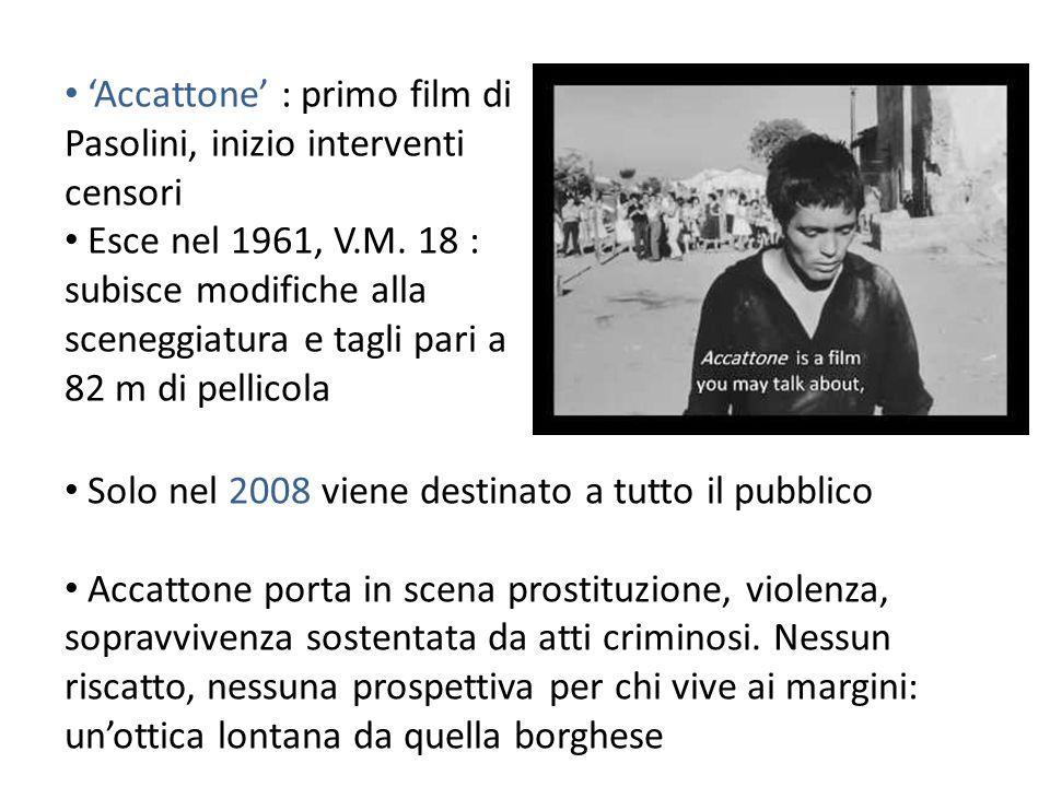 'Accattone' : primo film di Pasolini, inizio interventi censori Esce nel 1961, V.M.