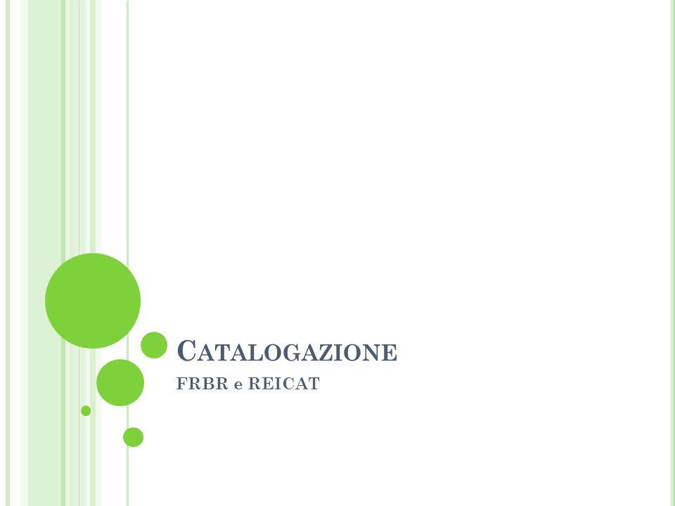 FRBR Functional Requirements for Bibliographic Records (FRBR) 1998. Concetto di entità.