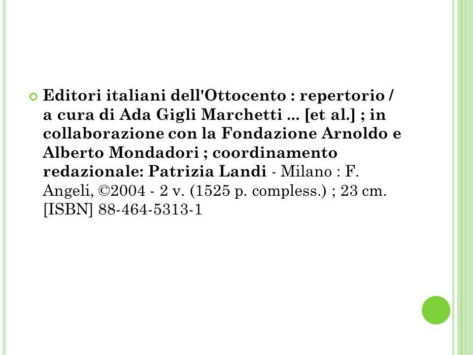 Editori italiani dell Ottocento : repertorio / a cura di Ada Gigli Marchetti...