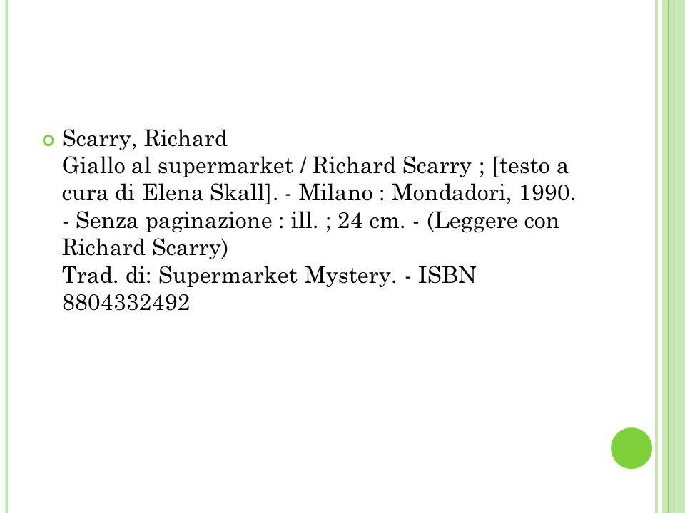 Scarry, Richard Giallo al supermarket / Richard Scarry ; [testo a cura di Elena Skall].