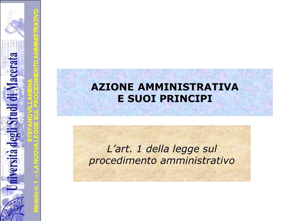 Università degli Studi di Perugia Modulo n. 1 – LA NUOVA LEGGE SUL PROCEDIMENTO AMMINISTRATIVO STEFANO VILLAMENA AZIONE AMMINISTRATIVA E SUOI PRINCIPI