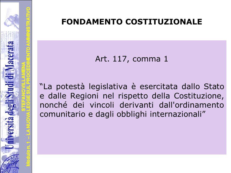 Università degli Studi di Perugia Modulo n. 1 – LA NUOVA LEGGE SUL PROCEDIMENTO AMMINISTRATIVO STEFANO VILLAMENA FONDAMENTO COSTITUZIONALE Art. 117, c