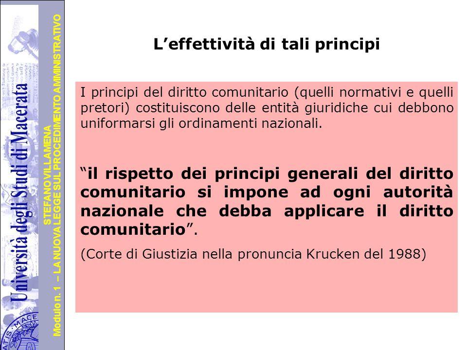 Università degli Studi di Perugia Modulo n. 1 – LA NUOVA LEGGE SUL PROCEDIMENTO AMMINISTRATIVO STEFANO VILLAMENA L'effettività di tali principi I prin