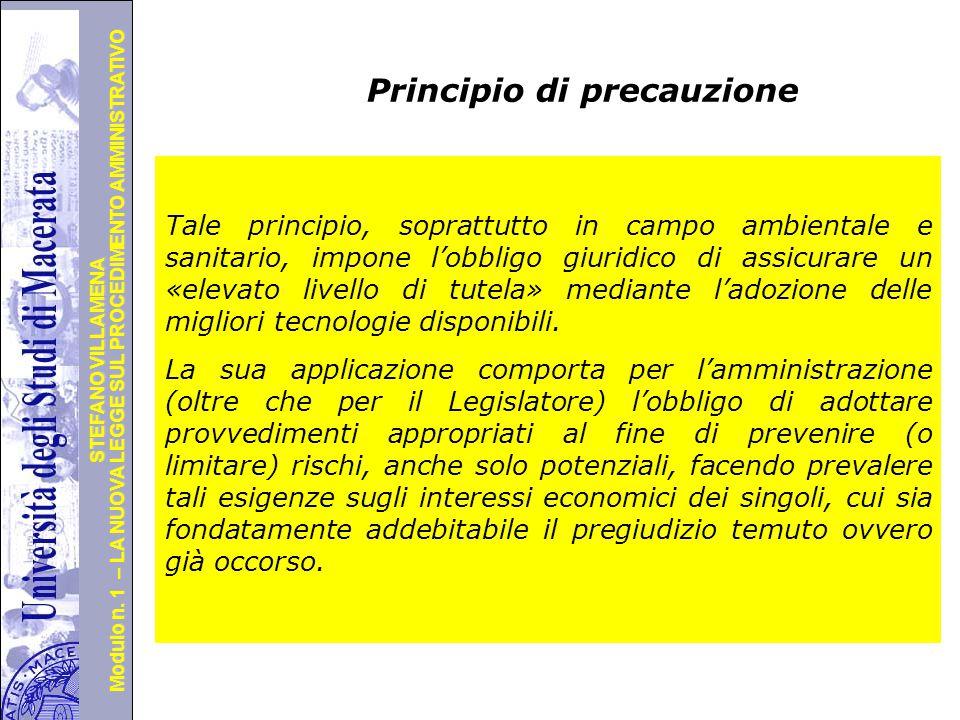 Università degli Studi di Perugia Modulo n. 1 – LA NUOVA LEGGE SUL PROCEDIMENTO AMMINISTRATIVO STEFANO VILLAMENA Principio di precauzione Tale princip