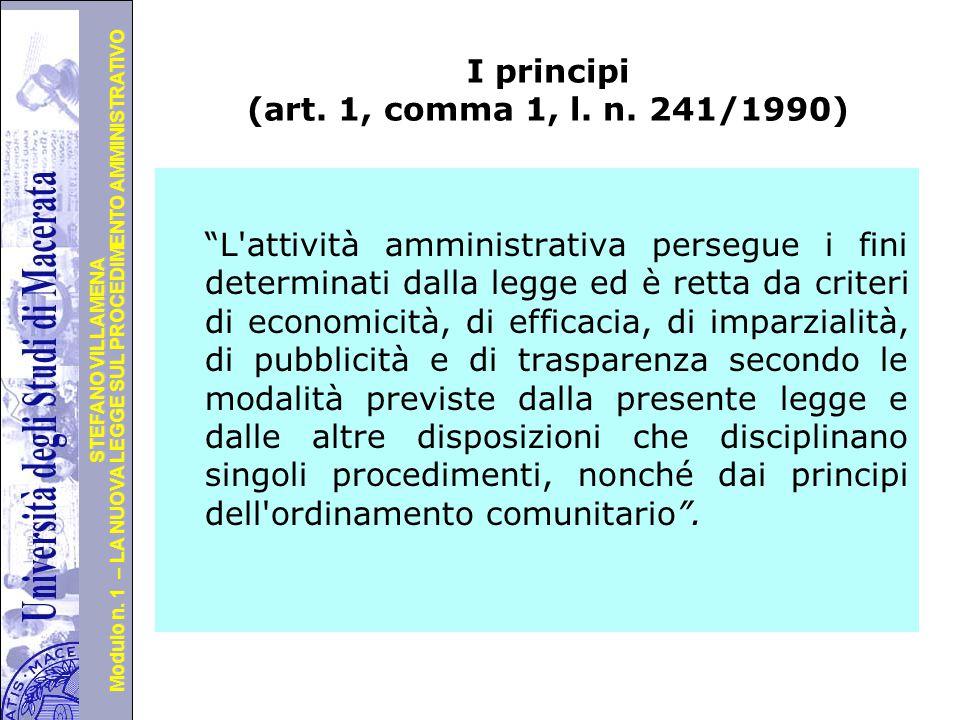 Università degli Studi di Perugia Modulo n. 1 – LA NUOVA LEGGE SUL PROCEDIMENTO AMMINISTRATIVO STEFANO VILLAMENA I principi (art. 1, comma 1, l. n. 24
