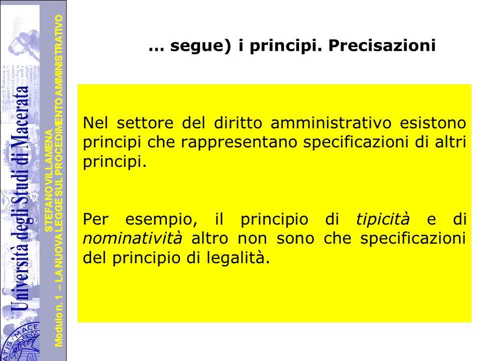 Università degli Studi di Perugia Modulo n. 1 – LA NUOVA LEGGE SUL PROCEDIMENTO AMMINISTRATIVO STEFANO VILLAMENA … segue) i principi. Precisazioni Nel