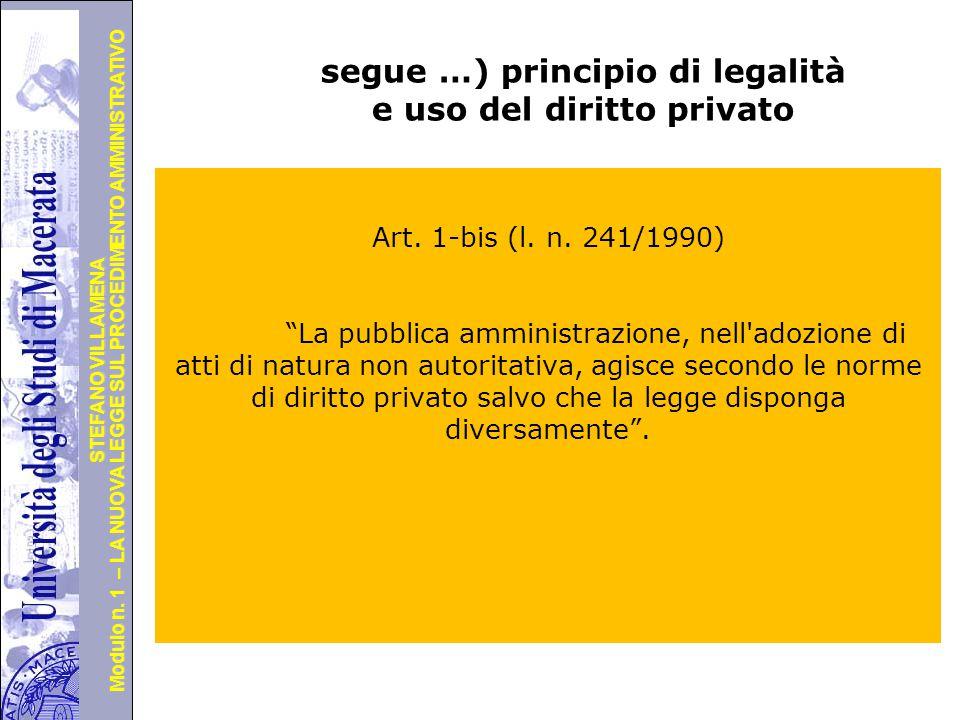 Università degli Studi di Perugia Modulo n. 1 – LA NUOVA LEGGE SUL PROCEDIMENTO AMMINISTRATIVO STEFANO VILLAMENA segue …) principio di legalità e uso