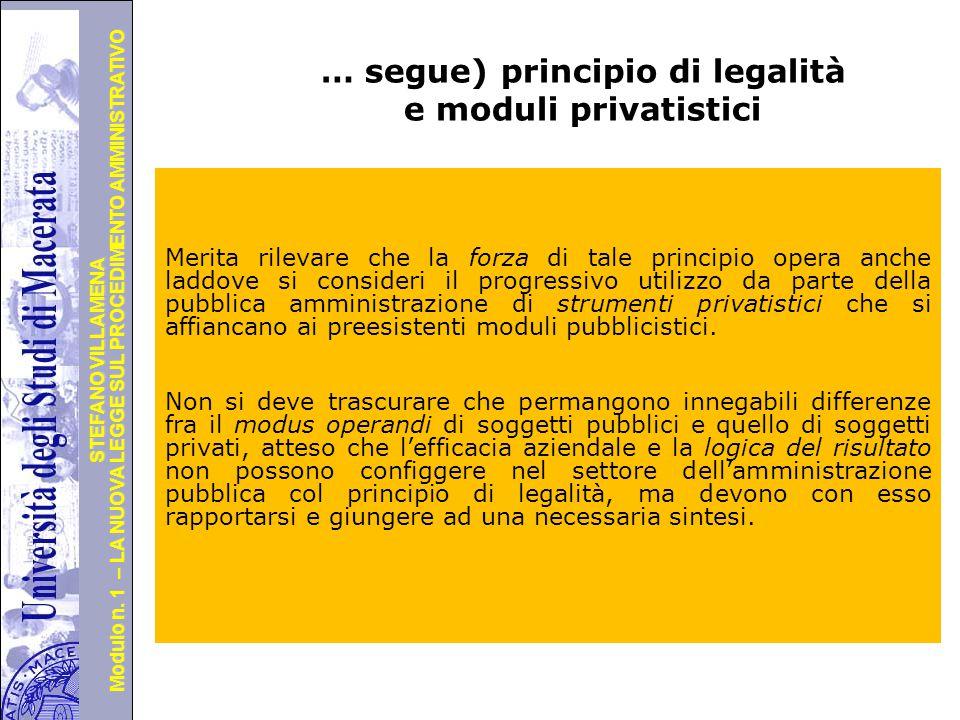 Università degli Studi di Perugia Modulo n. 1 – LA NUOVA LEGGE SUL PROCEDIMENTO AMMINISTRATIVO STEFANO VILLAMENA … segue) principio di legalità e modu