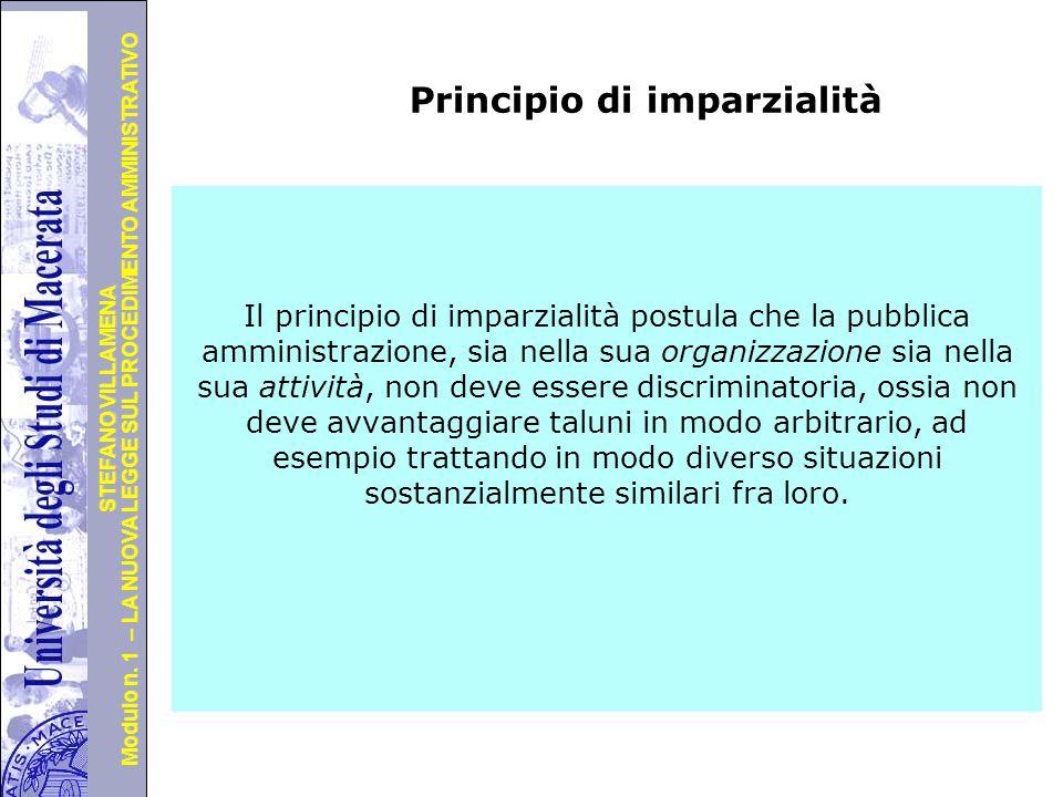 Università degli Studi di Perugia Modulo n. 1 – LA NUOVA LEGGE SUL PROCEDIMENTO AMMINISTRATIVO STEFANO VILLAMENA Principio di imparzialità Il principi