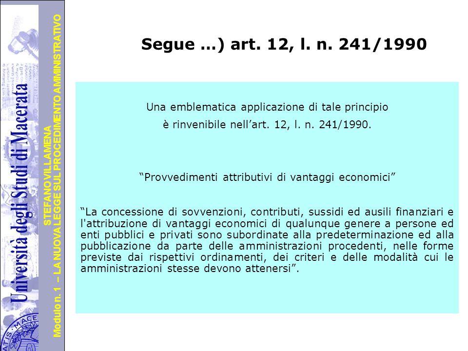 Università degli Studi di Perugia Modulo n. 1 – LA NUOVA LEGGE SUL PROCEDIMENTO AMMINISTRATIVO STEFANO VILLAMENA Segue …) art. 12, l. n. 241/1990 Una